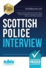 Scottish Police Interview : Sample practice questions and responses to help you prepare and pass your police interview with Police Scotland - Book