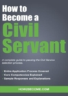 How to Become a Civil Servant : A complete guide to passing the Civil Service selection process - Book