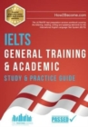 IELTS General Training & Academic Study & Practice Guide : The ULTIMATE test preparation revision workbook covering the listening, reading, writing and speaking elements for the International English - Book