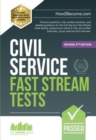 Civil Service Fast Stream Tests : Practice questions, fully worked solutions, and detailed guidance for the Civil Service Fast Stream initial testing, assessment centre e-tray and written exercises, g - Book