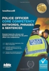 Police Officer Core Competency Keywords, Phrases & Sentences : Example keywords, phrases and sentences to help match the UK police officer core competencies - Book