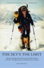 The Sky's the Limit : The story of Vicky Jack and her quest to climb the seven summits - eBook
