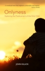 Onlyness : Exploring the Predicament of the Only Child - eBook