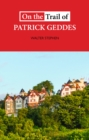 On the Trail of Patrick Geddes - eBook