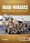 Iraqi Mirages : Dassault Mirage Family in Service with Iraqi Air Force, 1981-1988 - Book