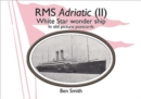 Rms Adriatic (II) : White Star Line Wonder Ship in Old Picture Postcards - Book