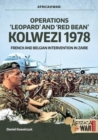 """Operations `Leopard' and `Red Bean' - Kolwezi 1978"" : French and Belgian Intervention in Zaire - Book"