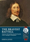The Bravest Battell : Cheriton 1644 and the End of the Royalist Winter Campaign in Hampshire - Book