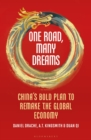 One Road, Many Dreams : China's Bold Plan to Remake the Global Economy - Book