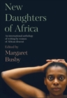 New Daughters Of Africa : An International Anthology of Writing by Women of African Descent - Book