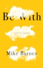 Be With : Letters to a Carer - eBook