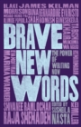 Brave New Words : The Power of Writing Now - eBook