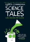 Science Tales : Lies, Hoaxes and Scams - Book