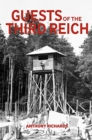 Guests of the Third Reich : The British POW Experience in Germany 1939-1945 - Book