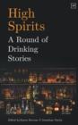 High Spirits : A Round of Drinking Stories - Book