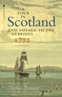 A Tour in Scotland, 1772 : And Voyage to the Hebrides - Book