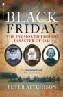 Black Friday : The Eyemouth Fishing Disaster of 1881 - Book
