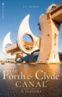 The Forth and Clyde Canal : A History - Book