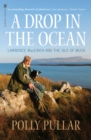 A Drop in the Ocean : Lawrence MacEwen and the Isle of Muck - Book