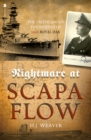 "Nightmare at Scapa Flow : The Truth About the Sinking of HMS ""Royal Oak"" - Book"