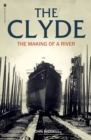 The Clyde : The Making of a River - Book