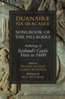 Duanaire na Sracaire: Songbook of the Pillagers : Anthology of Scotland's Gaelic Verse to 1600 - Book