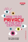 How To Do Privacy In The 21st Century - Book
