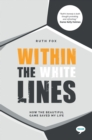 Within the White Lines : How the Beautiful Game Saved my Life - Book