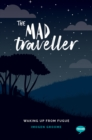 The Mad Traveller : Experiences with Dissociative Fugue - Book