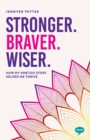 Stronger. Braver. Wiser. : How My #MeToo Story Helped Me Thrive - eBook