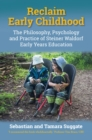 Reclaim Early Childhood : Philosophy, Psychology and Practice of Steiner Waldorf Early Years Education - Book