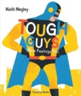 Tough Guys Have Feelings Too (Paperback) - Book