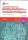 Supporting Behaviour by Building Resilience and Emotional Intelligence : A Guide for Classroom Teachers - Book