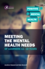 Meeting the Mental Health Needs of Learners 11-18 Years - Book