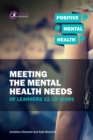 Meeting the Mental Health Needs of Learners 11-18 Years - eBook