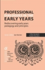Professional Dialogues in the Early Years : Rediscovering early years pedagogy and principles - Book