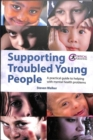 Supporting Troubled Young People : A practical guide to helping with mental health problems - Book