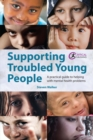 Supporting Troubled Young People : A practical guide to helping with mental health problems - eBook