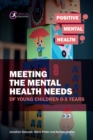 Meeting the Mental Health Needs of Young Children 0-5 Years - eBook