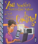 You Wouldn't Want To Live Without Coding! - Book