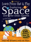 Learn, Press-Out and Play Exploring Space and the Solar System - Book