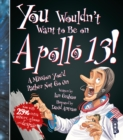 You Wouldn't Want To Be On Apollo XIII! - Book