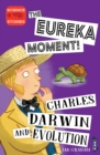 The Eureka Moment: Charles Darwin and Evolution - Book
