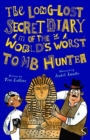 The Long-Lost Secret Diary of the World's Worst Tomb Hunter - Book