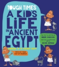 Tough Times: A Kid's Life in Ancient Egypt - Book