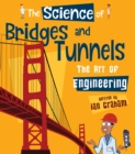 The Science of Bridges & Tunnels : The Art of Engineering - Book