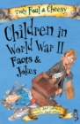 Truly Foul & Cheesy Children in WWII Facts and Jokes Book - Book