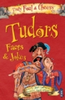Truly Foul & Cheesy Tudors Facts and Jokes Book - Book
