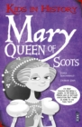 Kids in History: Mary, Queen of Scots - Book