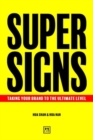 Super Signs : Taking your brand to the ultimate level - Book